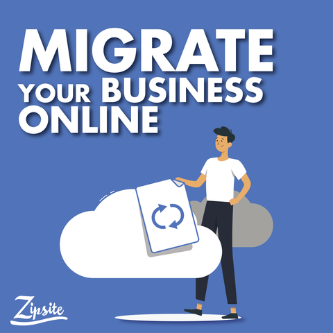 MIGRATE YOUR BUSINESS ONLINE - Zipsite