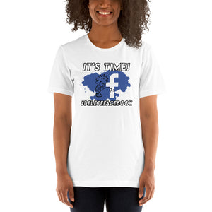 It's time to delete Facebook Short-Sleeve Unisex T-Shirt
