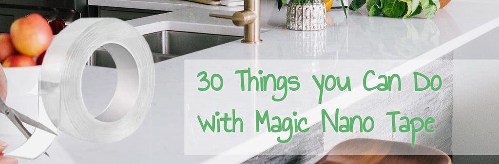 30 Things you Can do with Magic Nano Tape