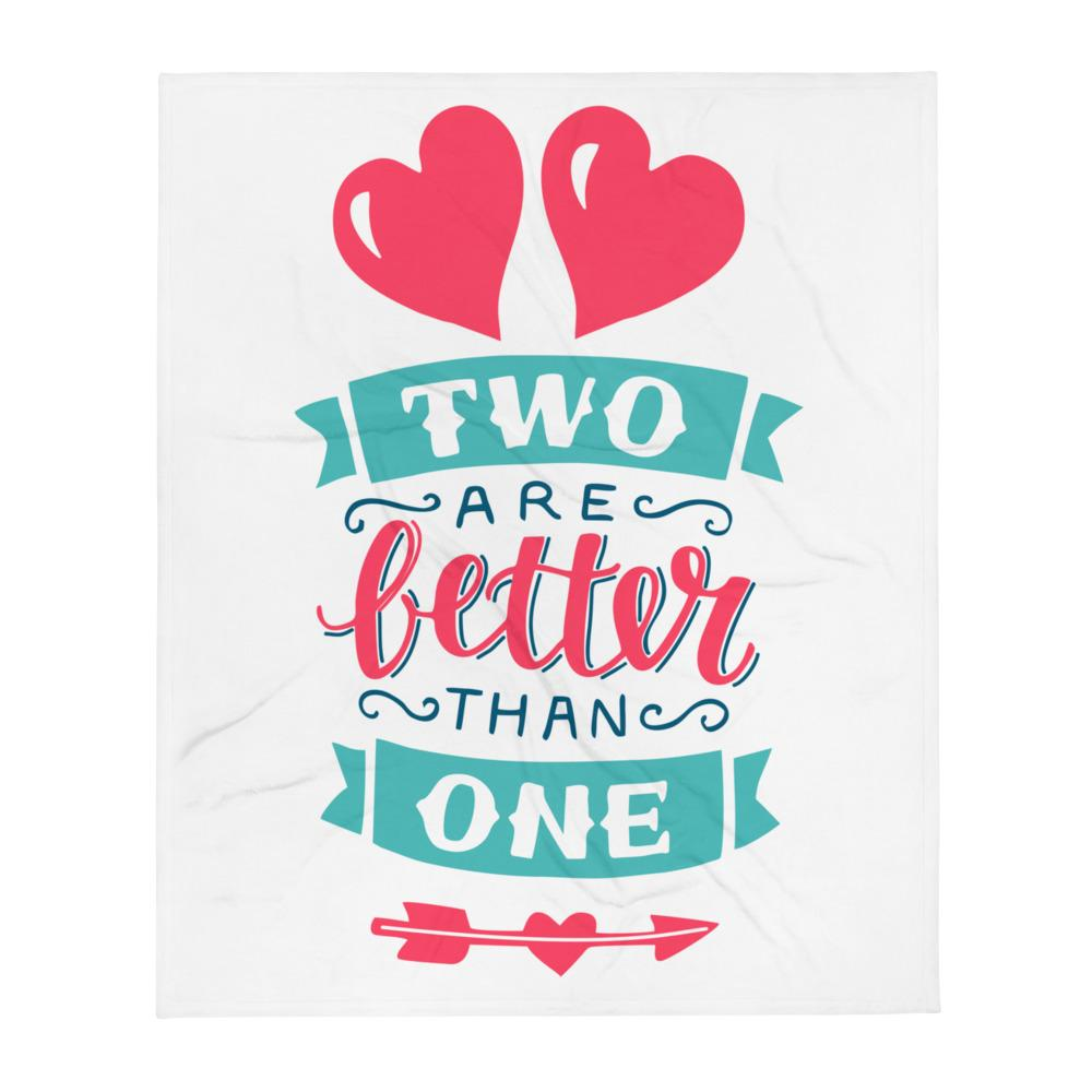 Two Are Better Than One - Cozy Throw Blanket