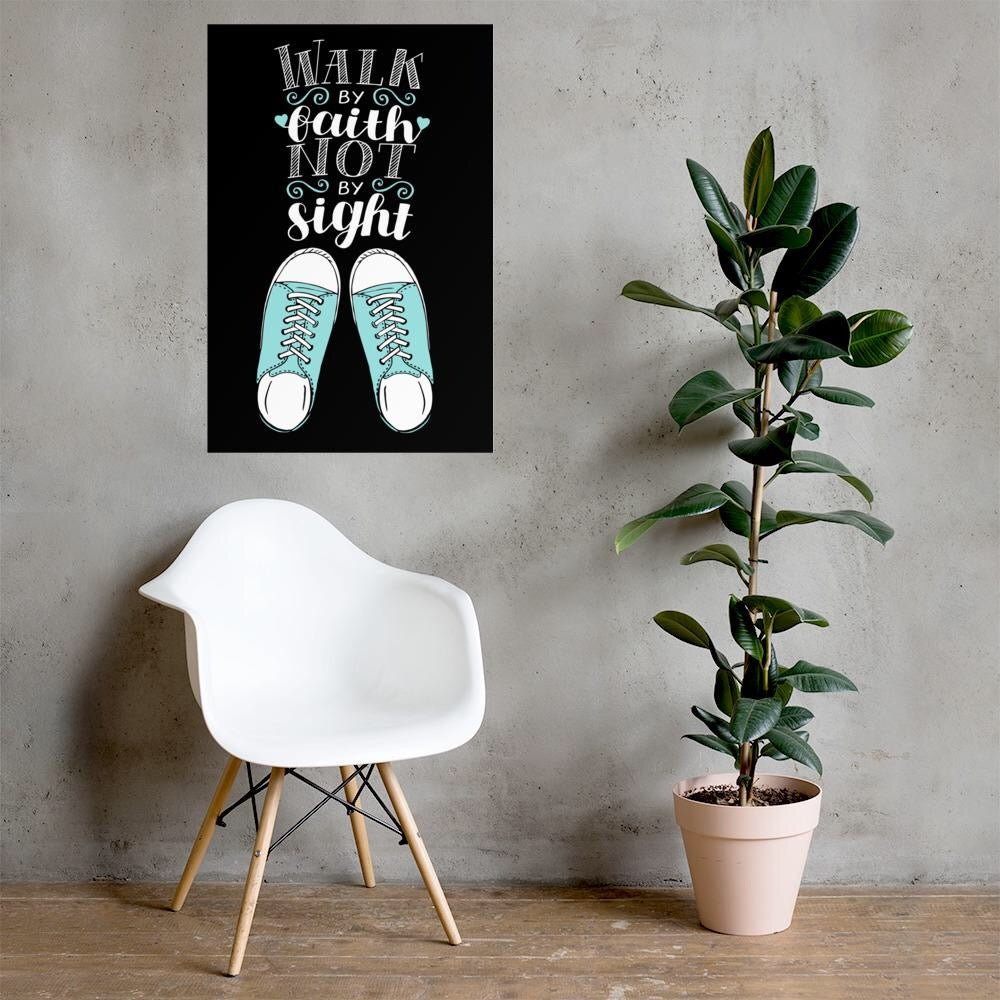 Walk by Faith - Premium Matte Poster