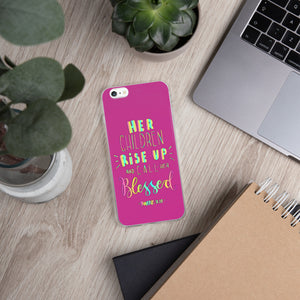 Her Children Rise Up, and Call Her Blessed - iPhone Case - For iPhone 11, 11 Pro, 11 Pro Max, 6 Plus/6s Plus, 6/6s, 7 Plus/8 Plus, 7/8, X/XS, XR, XS Max - Pink - Great Kids Gift for Mom!