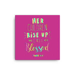 Her Children Rise Up, and Call Her Blessed - Wall Canvas - Colorful, Ready-To-Hang Wall Art for Kids Room or Playroom  - Pink - Great Gift for Mom!