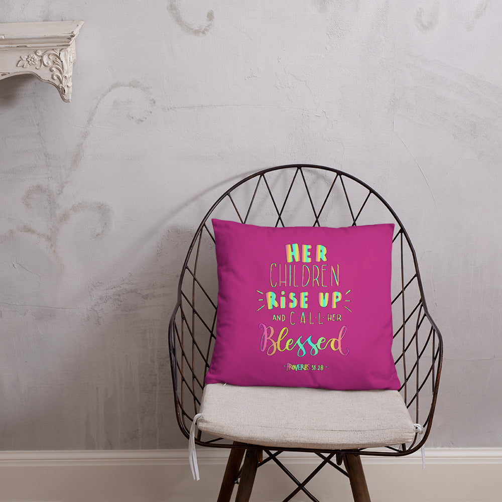 Her Children Rise Up And Call Her Blessed - Colorful, Oversized Throw Pillow for Kids Room or Playroom - Pink - Great Kids Gift for Mom!