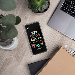 Her Children Rise Up, and Call Her Blessed - iPhone Case - For iPhone 11, 11 Pro, 11 Pro Max, 6 Plus/6s Plus, 6/6s, 7 Plus/8 Plus, 7/8, X/XS, XR, XS Max - Black - Great Kids Gift for Mom!
