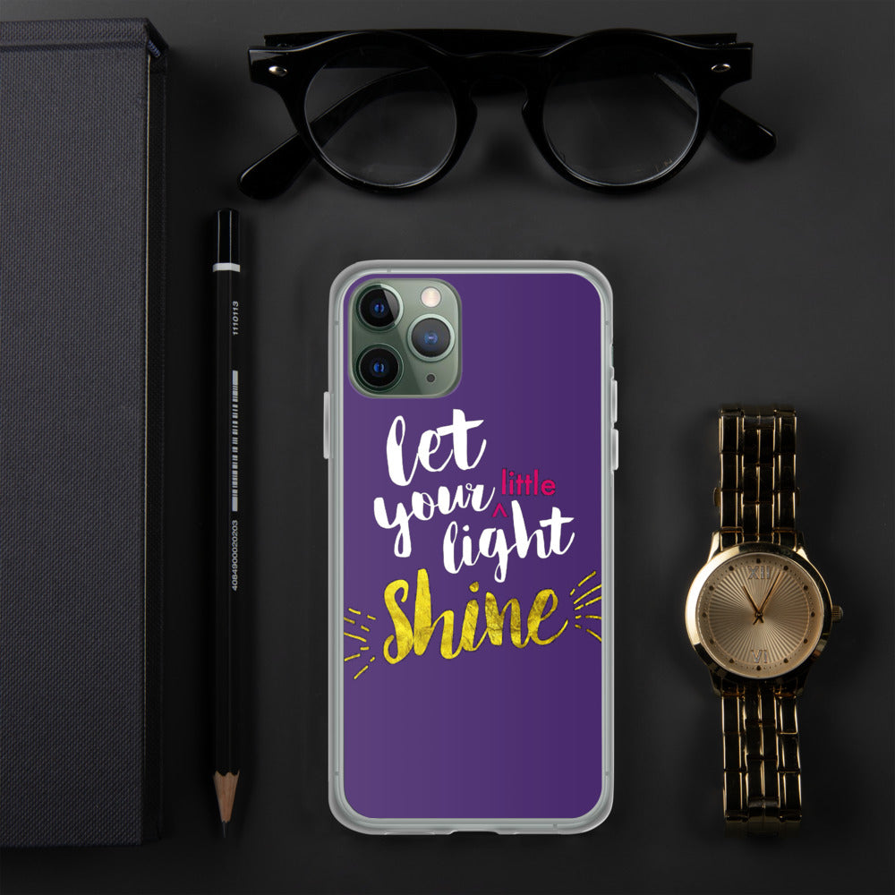 Let Your Little Light Shine - iPhone Case - For iPhone 11, 11 Pro, 11 Pro Max, 6 Plus/6s Plus, 6/6s, 7 Plus/8 Plus, 7/8, X/XS, XR, XS Max - Purple