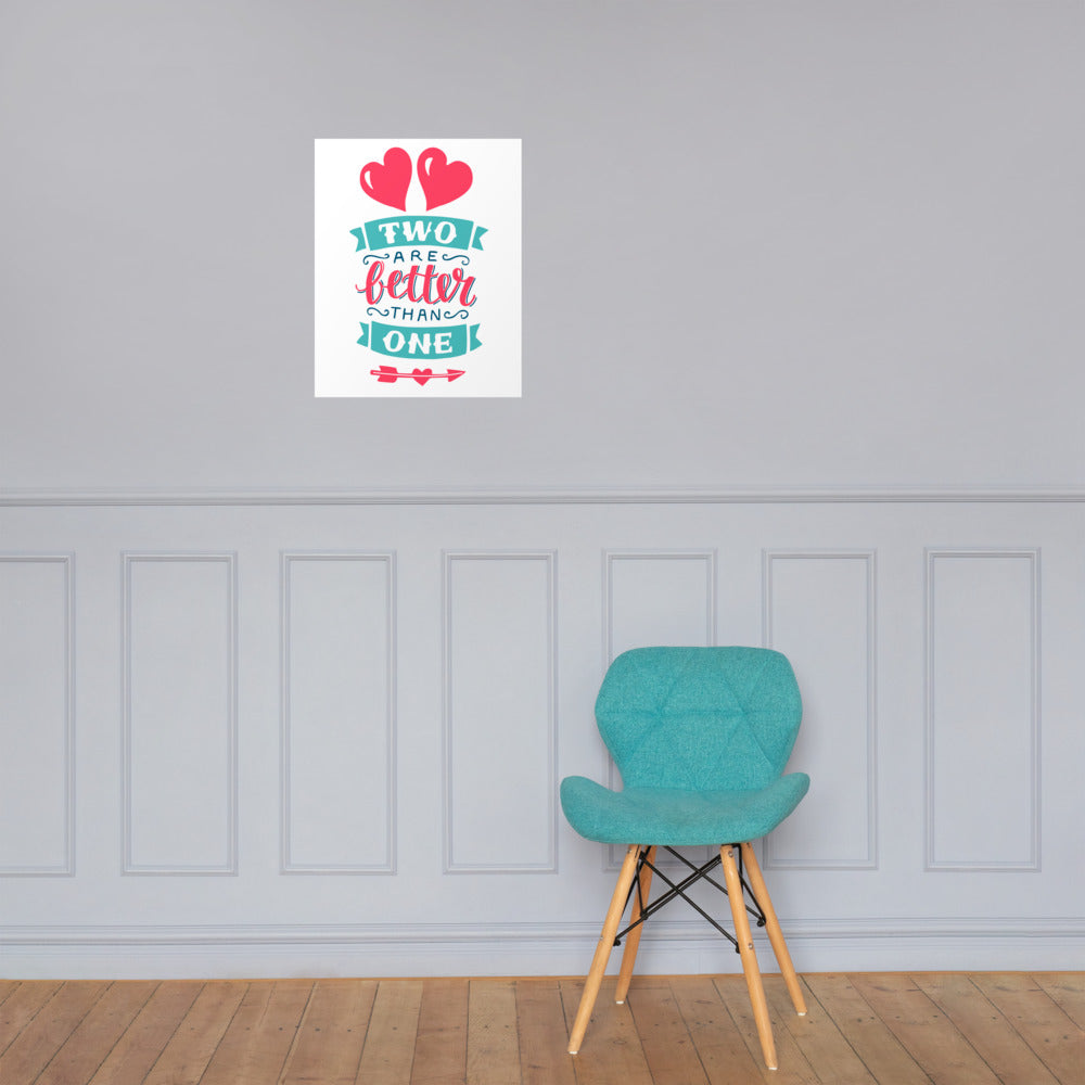 Two Are Better Than One - Premium Matte Poster - White