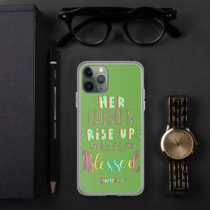 Her Children Rise Up, and Call Her Blessed - iPhone Case - For iPhone 11, 11 Pro, 11 Pro Max, 6 Plus/6s Plus, 6/6s, 7 Plus/8 Plus, 7/8, X/XS, XR, XS Max - Green - Great Kids Gift for Mom!