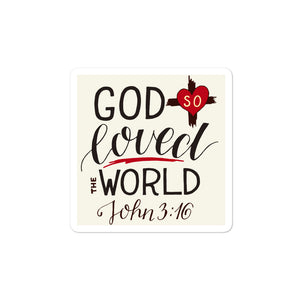 God So Loved the World - Bubble-free stickers