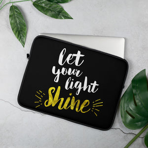 Let Your Light Shine - Laptop or Tablet Sleeve - 13 in and 15 in