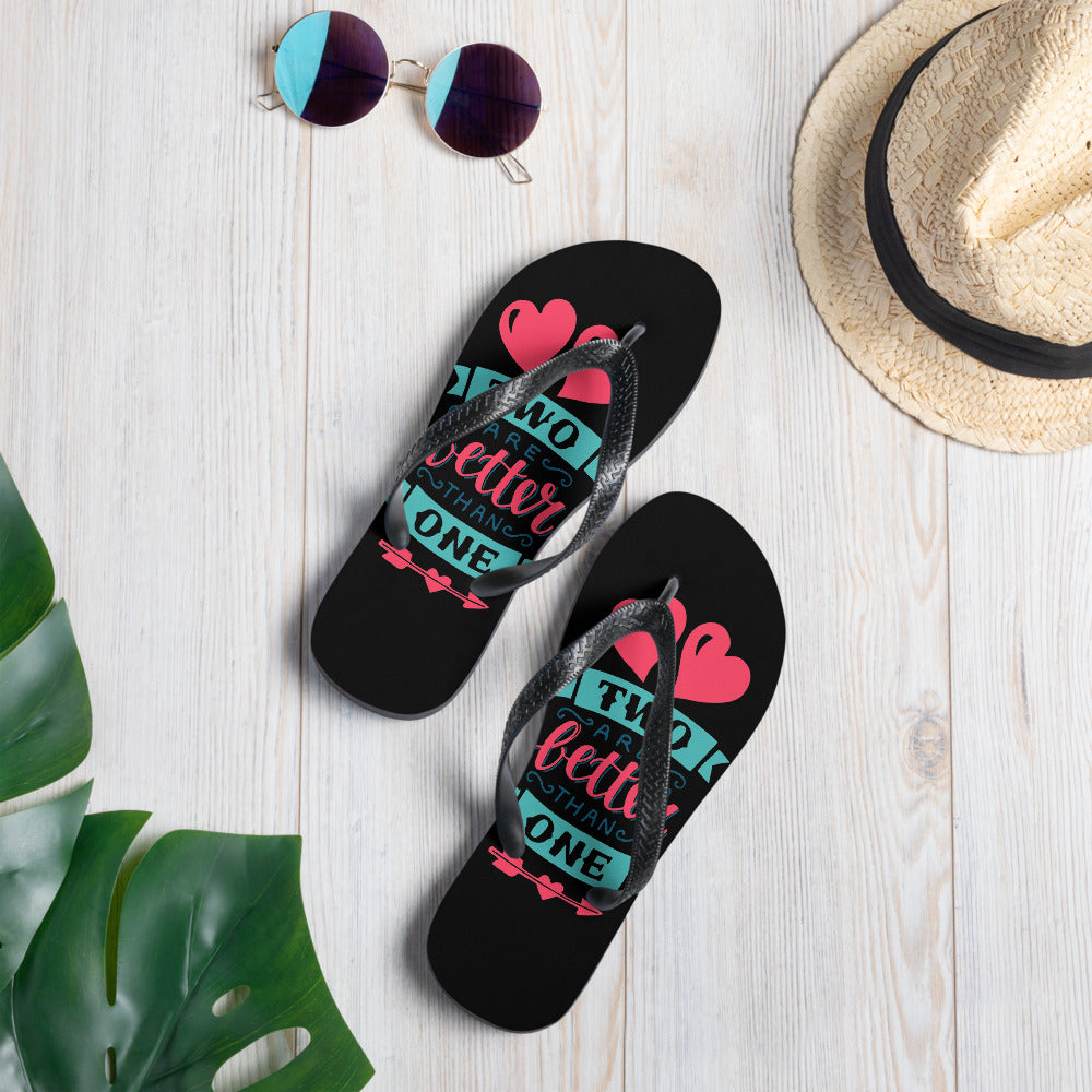 Two Are Better Than One - Stylish Unisex Flip-Flops
