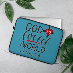 God So Loved the World - Laptop or Tablet Sleeve - 13 in and 15 in