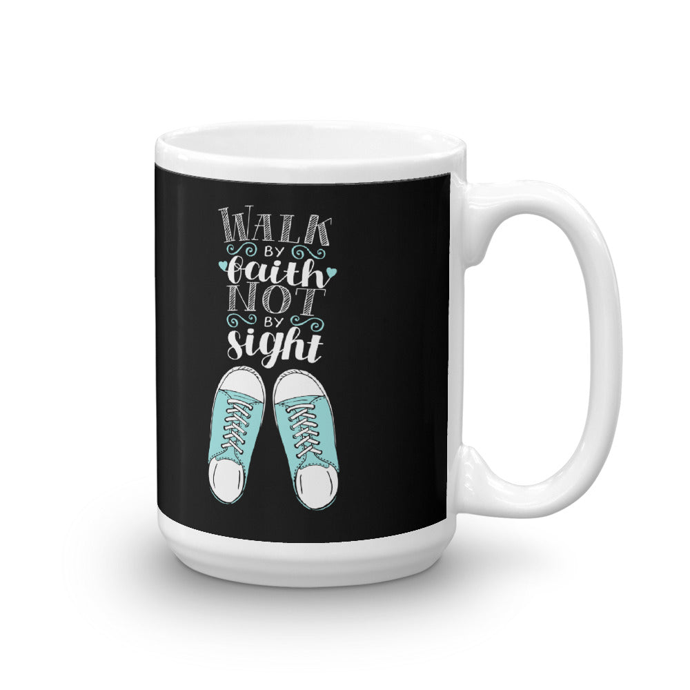 Walk By Faith - Glossy Premium Mug - 11oz and 15oz