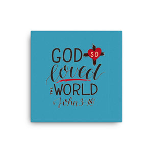 God So Loved The World - Wall Canvas - Inspiring, Rready-To-Hang Wall Art - Blue