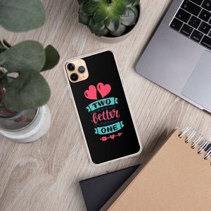Two Are Better Than One - iPhone Case - For iPhone 11, 11 Pro, 11 Pro Max, 6 Plus/6s Plus, 6/6s, 7 Plus/8 Plus, 7/8, X/XS, XR, XS Max - Black