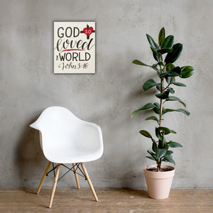 God So Loved the World - Wall Canvas - Inspiring, Ready-To-Hang Wall Art