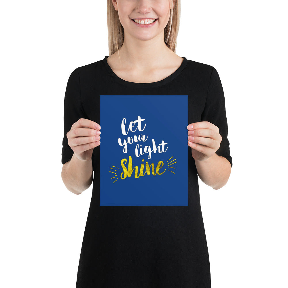 Let Your Light Shine - Premium Matte Poster - Blue