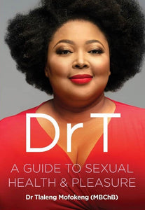 Dr T: A Guide To Sexual Health & Pleasure