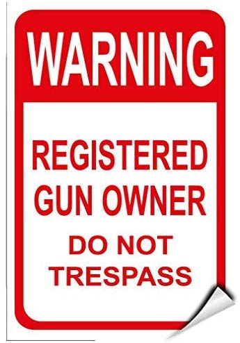 Warning Registered Gun Owner Do Not Trespass Security Sign Warning Stickers Lable Decal Safety Signs and Stickers Vinyl for House Van Property Car Window 7 Inches X 10 Inches