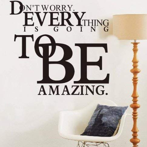 designyours Vinyl Wall Decals Quotes Inspirational Don't Worry Everything is Going to Be Amazing Quotes Wall Stickers for Bedroom Teens Girls Rooms Kids