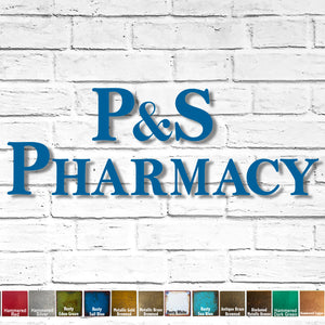 "Custom Order - P & S Pharmacy - Finished in Rusty Sail Blue - 16"" and 11"" tall letters - Metal Wall Art Home Decor"