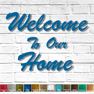 "Welcome To Our Home - Metal Wall Art Home Decor - Handmade in the USA -Measures 42"" wide x 30"" tall when hung as shown - Choose a Patina Color - Free Ship"