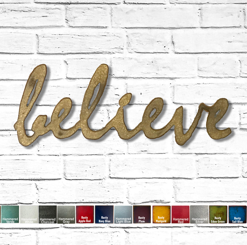believe - Metal Wall Art Home Decor - Handmade in the USA - Choose 16