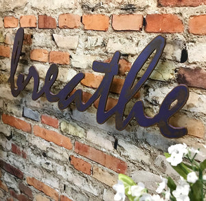 "breathe sign - Metal Wall Art Home Decor - Handmade in the USA - Choose 17"", 24"" or 30"" Wide - Choose your Patina Color! FREE SHIPPING"