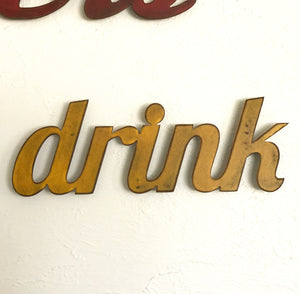 "drink sign - Metal Wall Art Home Decor - Handmade in the USA - Choose 16"", 24"" or 33"" Wide - Choose your Patina Color! FREE SHIPPING"