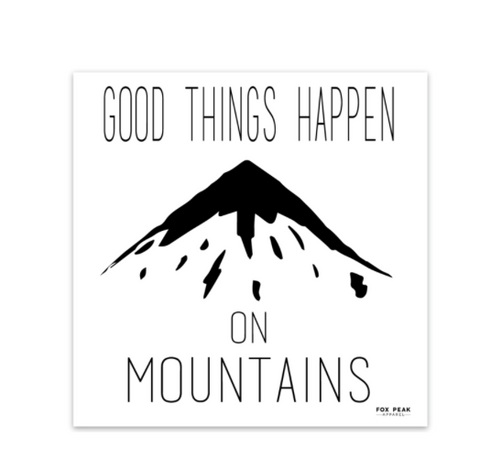 Good Things Happen on Mountains Sticker