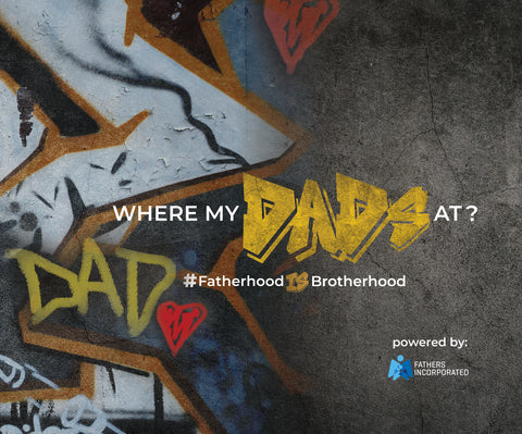 Fatherhood is Brotherhood