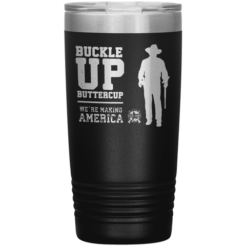 Image of John Wayne: Buckle Up Buttercup, We're Making America Great Again Stainless Etched Tumbler