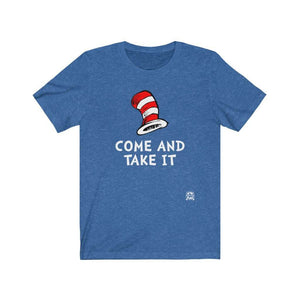 Come and Take It Dr. Seuss Parody T-Shirt