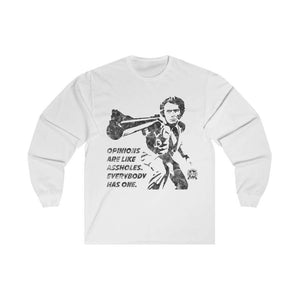 Opinions Are Like Assholes... Dirty Harry Long Sleeve T-Shirt