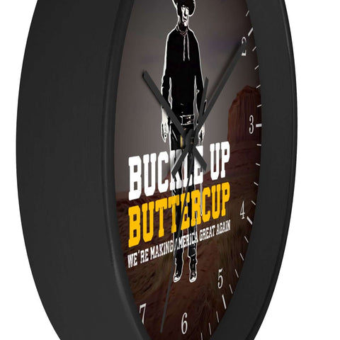 Image of Buckle Up Buttercup, We're Making America Great Again Wooden Wall Clock