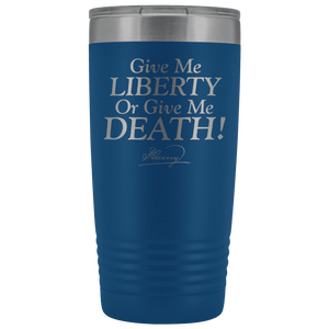 Give Me Liberty or Give Me Death Patrick Henry Signature Stainless Etched Tumbler
