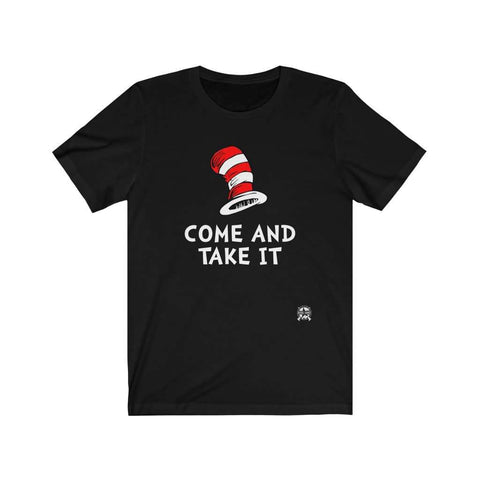 Image of Come and Take It Dr. Seuss Parody T-Shirt