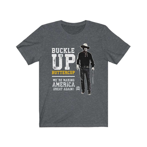 Image of Buckle Up Buttercup, We're Making America Great Again Premium Jersey T-Shirt