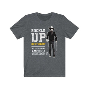 Buckle Up Buttercup, We're Making America Great Again Premium Jersey T-Shirt