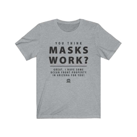 Image of You Think Masks Work? Premium Jersey T-Shirt