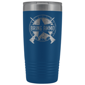 Bring Ammo Official Stainless Etched Tumbler