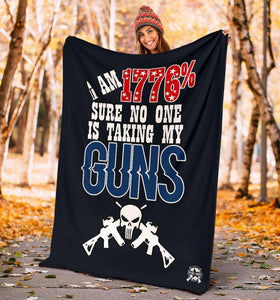 1776% Sure No One Is Taking My Guns Ultra Soft Micro Fleece Blanket v2
