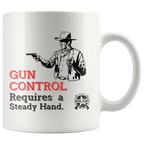 "Image of John Wayne ""Gun Control Requires a Steady Hand"" Mug"
