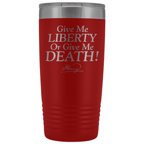 Image of Give Me Liberty or Give Me Death Patrick Henry Signature Stainless Etched Tumbler