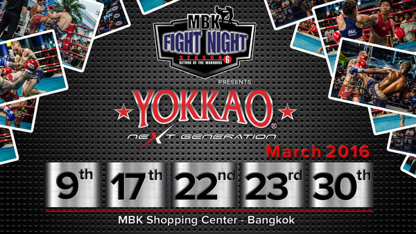 MBK Fight Night and YOKKAO to promote 4 Muay Thai events throughout March, 2016!