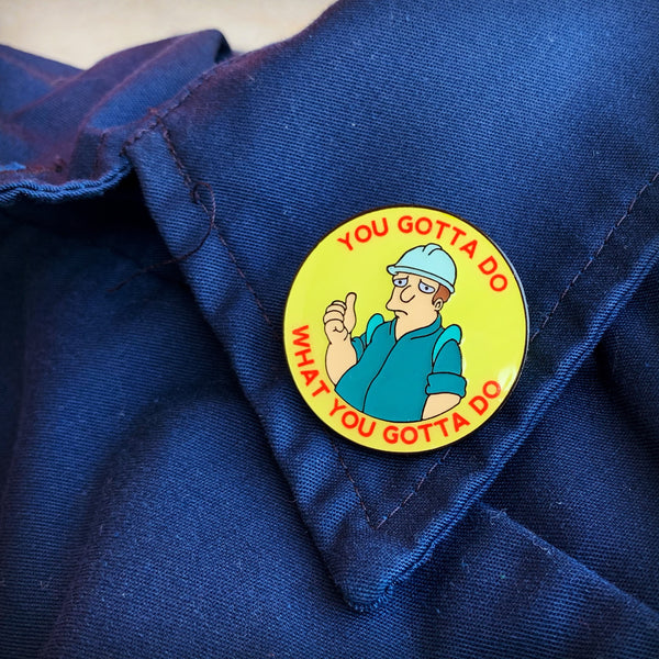 Do What You Gotta Do Enamel Pin