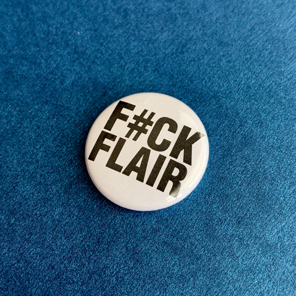 "FUCK FLAIR 1"" Button Magnet"