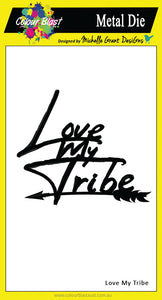 Love My Tribe - Metal Die