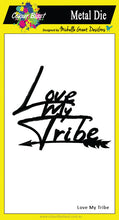 Load image into Gallery viewer, Love My Tribe - Stencil/Die Bundle