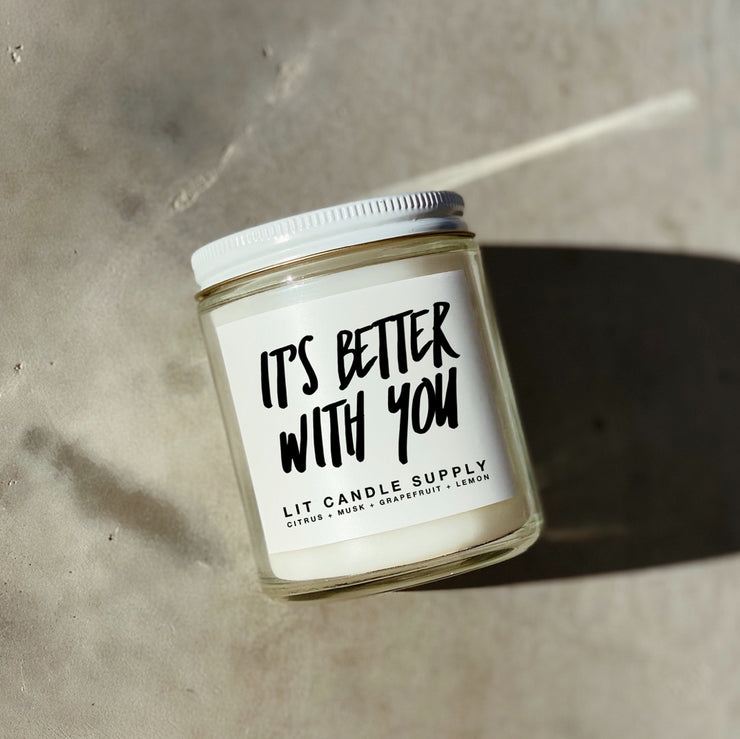 It's Better With You Candle
